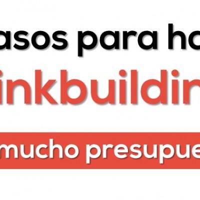 6 pasos para hacer linkbuilding sin mucho presupuesto